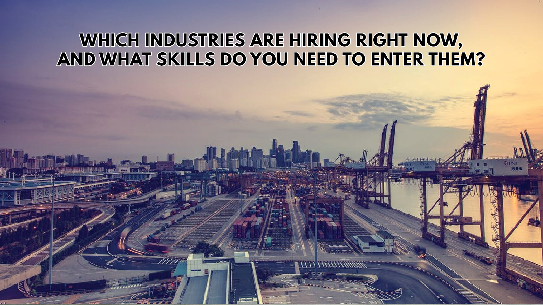 Gradsingapore_Which Industries Are Hiring Right Now, and What Skills Do You Need to Enter Them_Featured Image