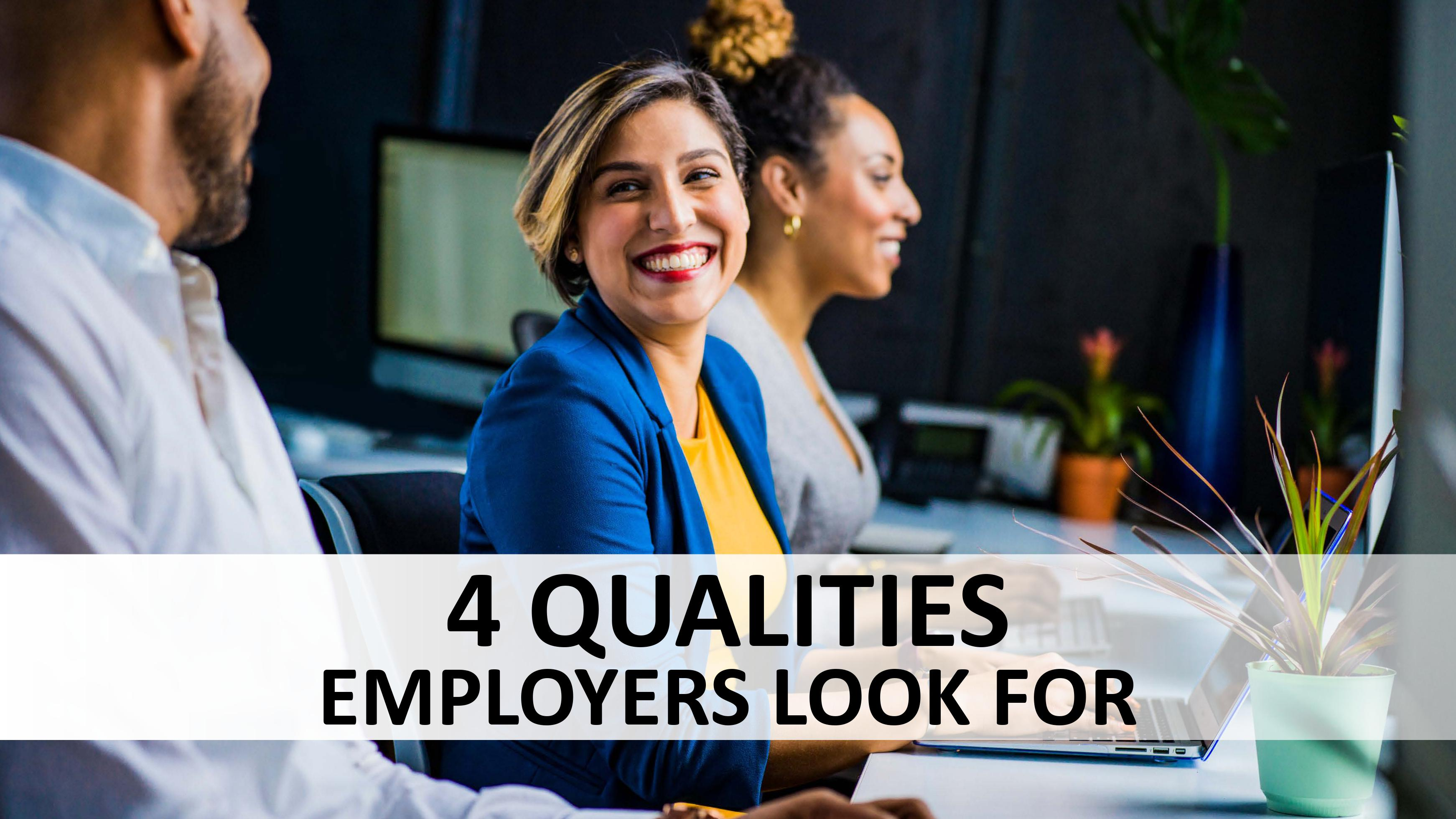 4 Qualities Employers Look For